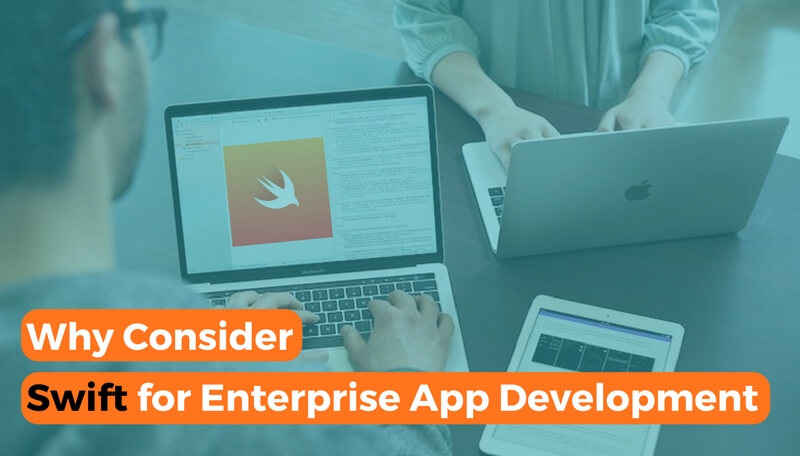 top reasons why you should consider Swift for enterprise app development